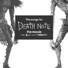 V.A.(The songs for DEATH NOTE the movie~the Last name TRIBUTE~)