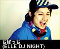 ちばっち(ELLE DJ NIGHT)