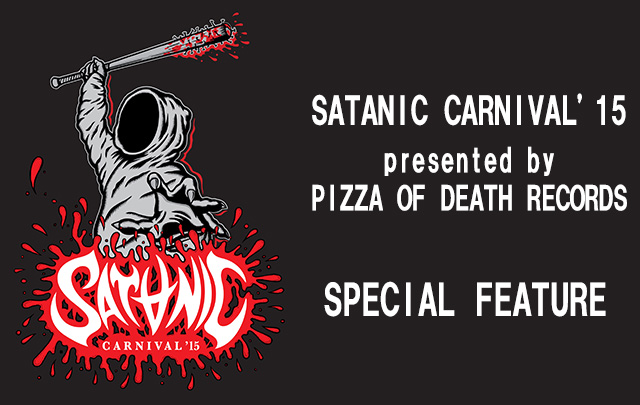 <SATANIC CARNIVAL'15>presented by PIZZA OF DEATH RECORDS