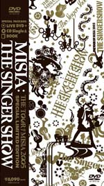 『THE SINGER SHOW』 THE TOUR OF MISIA 2005 初回限定盤