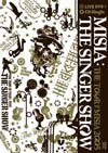 『THE SINGER SHOW』 THE TOUR OF MISIA 2005 通常盤
