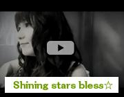 「Shining stars bless☆」PV映像
