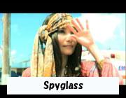 「Spyglass」PV映像
