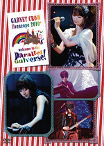 『GARNET CROW livescope 2010+ ~welcome to the parallel universe!~』