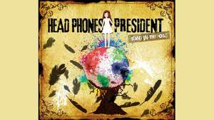 HEAD PHONES PRESIDENT、フル・アルバム『Stand In The World』を発売