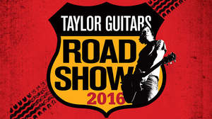 Taylor人気モデル&最新モデルが集結する<Taylor Guitars Road Show 2016>11月に全国4カ所で開催