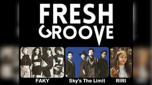 FAKY、Sky's The Limit、RIRI出演<FRESH GROOVE>の生配信が決定