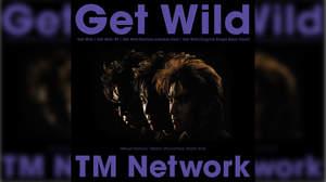 TM NETWORK、「Get Wild」30周年記念12インチ アナログレコードも発売