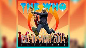 ザ・フーの34年ぶり<ワイト島>帰還、2004年のステージが初作品化