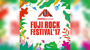 <FUJI ROCK FESTIVAL '17>第5弾でアヴァランチーズのリベンジ出演やレキシの初登場