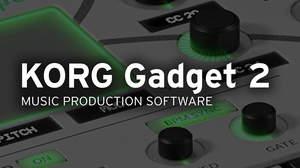 人気のオールインワン音楽制作ソフトがパワーアップ「KORG Gadget 2」登場、待望のWindows対応も